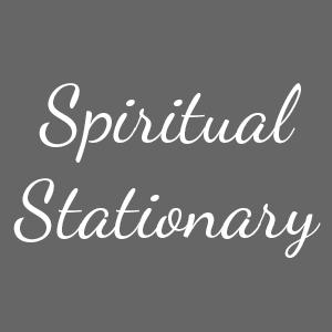 Spiritual Stationary